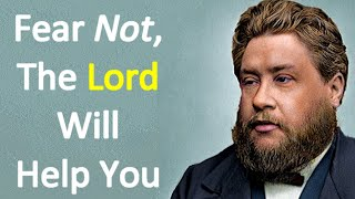 Charles Spurgeon Sermon - Fear Not