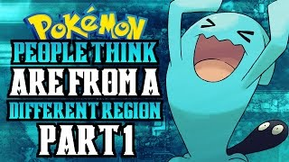 Pokémon People Think Are From A Different Region! Part 1 - Feat. Woopsire | Supra