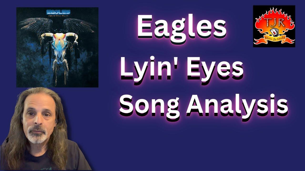 The eagles lyin eyes song analysis youtube the eagles lyin eyes song analysis hexwebz Choice Image