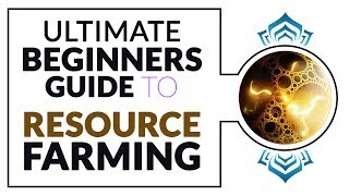 Warframe | Ultimate Beginner's Guide To Farming Resources