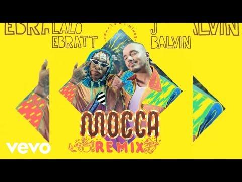 Lalo Ebratt, J Balvin, Trapical - Mocca Remix (Audio Oficial)