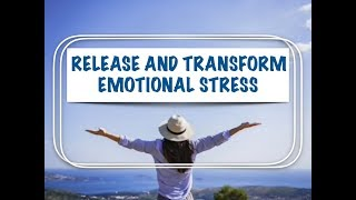 Release and Transform Emotional Stress Webinar by Miriam Rabin