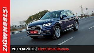 2018 Audi Q5 | First Drive Review | ZigWheels.com