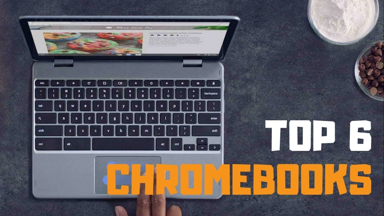 Best Chromebook in 2019 - Top 6 Chromebooks Review