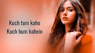Kuch Tum Kaho (Lyrics) Jannat Zubair | Jyotica Tangri | Raghav Sachar | Rashmi Virag