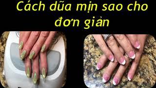Cách làm nail căn bản : dũa mịn sao cho nhanh ,mịn và đẹp