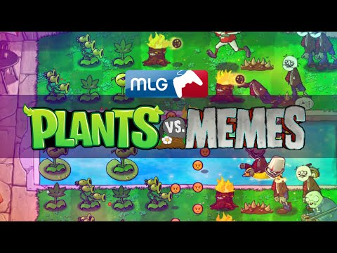 Plants vs. Memes (MLG)