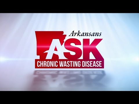 Arkansans Ask; Chronic Wasting Disease