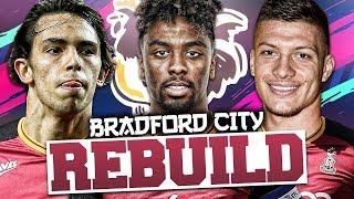 REBUILDING BRADFORD CITY!!! FIFA 19 Career Mode
