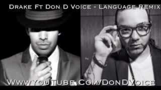 Drake Ft Don D Voice - Language Remix