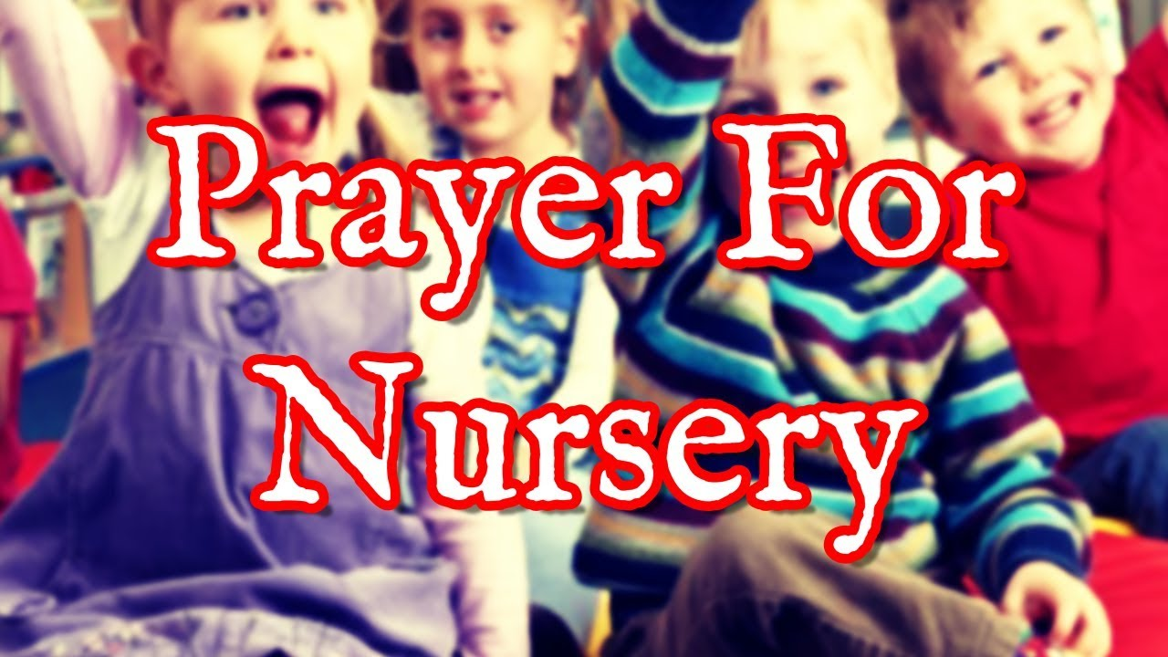Prayer For Nursery Kids Cl School And Workers