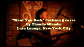 """Want You Back"" a Jackson 5 Cover by Thando Mlambo"