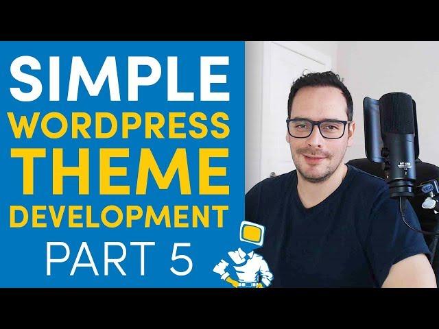 WordPress Theme Development From Scratch - 5. Navigation Menus (2019)