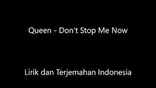 Queen - Dont Stop Me Now Lirik dan Terjemahan Indonesia