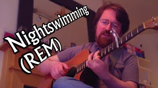 Nightswimming (R.E.M. Cover) Acoustic Guitar Arrangement