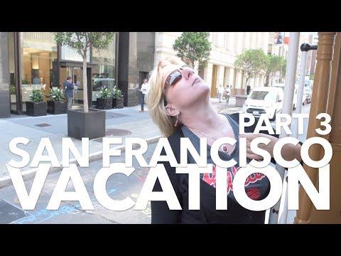 San Francisco Vacation Part 3