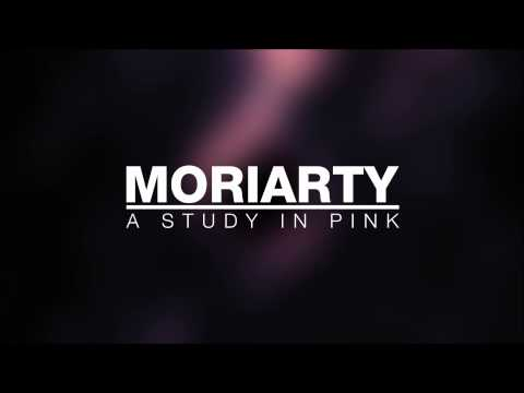 Moriarty - A Study In Pink (Extended Version)