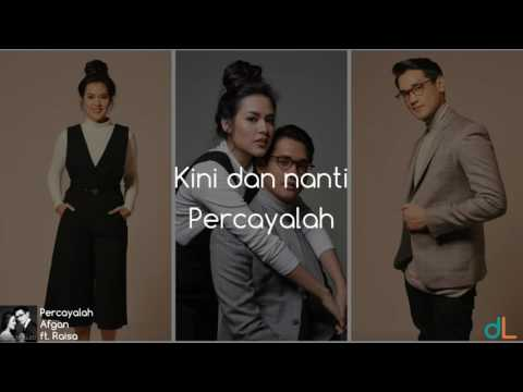 Percayalah  Afgan ft Raisa Lyrics HD