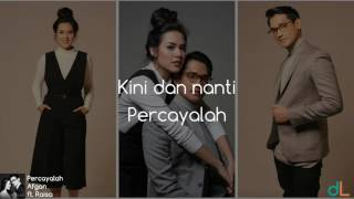 Percayalah - Afgan ft. Raisa (Lyrics) HD