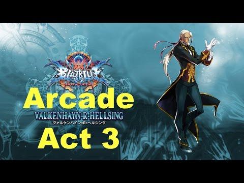 BlazBlue Central Fiction - Valkenhayn Arcade Mode Act 3 |
