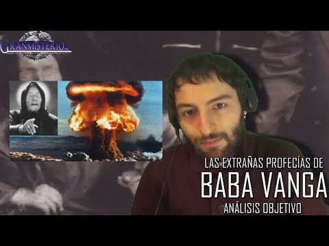 Las extrañas profecías de Baba Vanga - Análisis objetivo