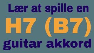 Lær at spille en H7 (B7) akkord på guitar