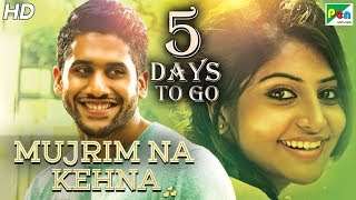 Mujrim Na Kehna | 5 Days To Go | Full Hindi Dubbed Movie | Naga Chaitanya, Manjima Mohan