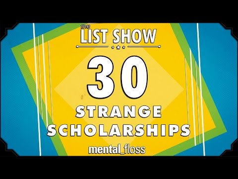 30 Strange Scholarships - mental_floss on YouTube - List Show (310)