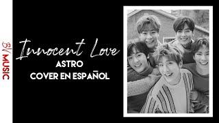 Innocent Love - ASTRO (아스트로); Cover En Español