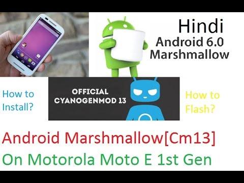 [Hindi] How to install Cm13[Marshmallow] On Moto E[1st gen] ?