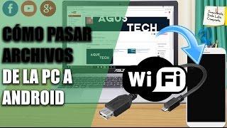 Cómo pasar archivos de la PC a Android por Wifi 2016-2017