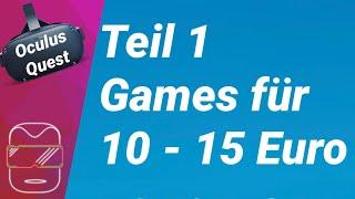 Oculus Quest - Games 1: Spiele für 10 bis 15 Euro (deutsch)