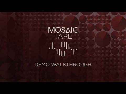 Mosaic Tape - Demo Walkthrough   Heavyocity