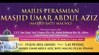 20160619-SS DATO DR ASRI-Majlis Perasmian Masjid Umar bin Abdul Aziz, Batu Maung Pulau Pinang yang d
