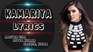Kamariya (Lyrics) - Rajkummar Rao | Aastha Gill, Divya Kumar | Sachin- Jigar