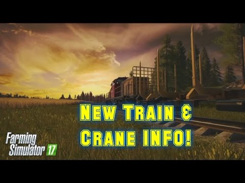 NEW TRAIN Features, CRANES, & DETAILS!!!--Farming Simulator 17 (2017)-New Map Photo, Info, News