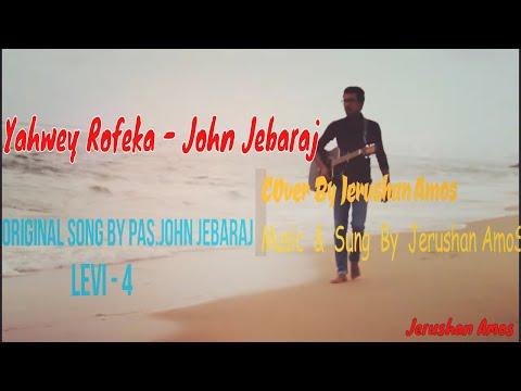 Yahweh Rofeka | Levi 4 | Ps.John Jebaraj | Tamil Christian Song | Cover by Jerushan Amos