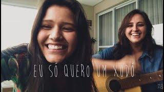 Baixar Eu Só Quero Um Xodó - Dominguinhos | Beatriz Marques e Pâmela Dauzuck (cover)
