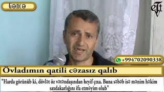 #Turanelitv  Abuneol__Övladımın qatili cəzasız qalıb
