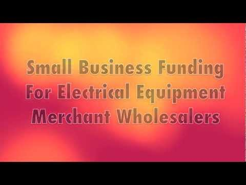 Business Funding For Electrical Equipment Wholesalers $5000-$250,000 Fast Funding, 48 Hour Approval
