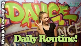 Daily Routine! Weekly Vlog Day #13