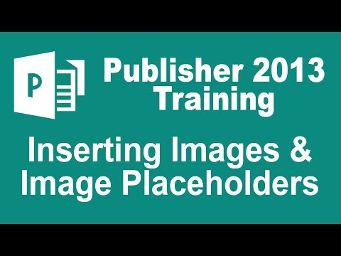 Microsoft Publisher 2013 Tutorial - Inserting Images And Image Placeholders