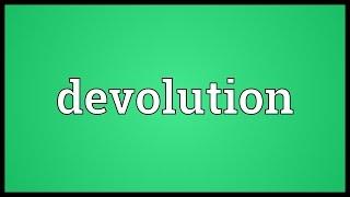 Devolution Meaning