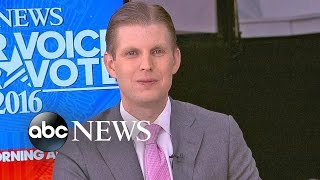 Eric Trump on RNC Speech, Dad