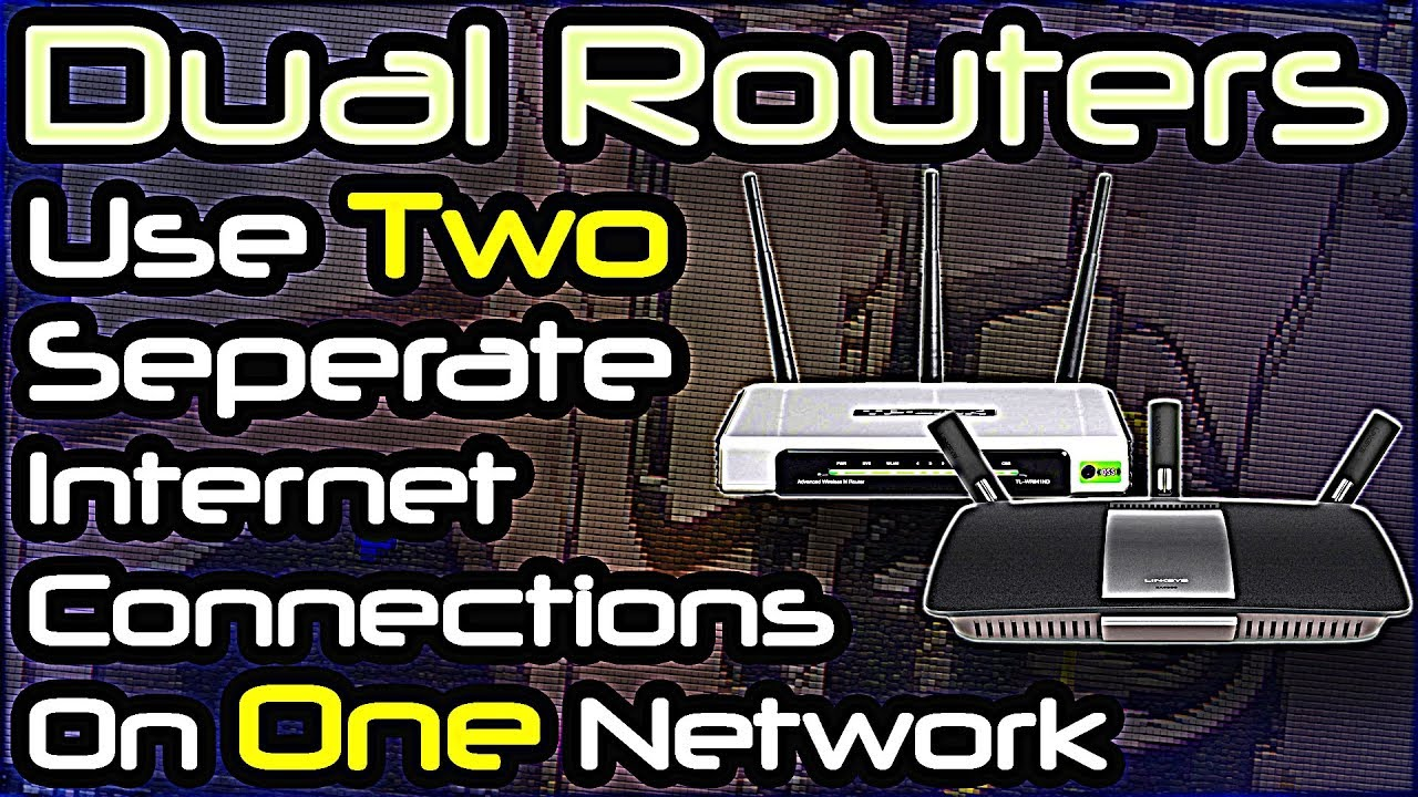 Dual Routers - Use Two Separate Internet Connections On Same Network ...