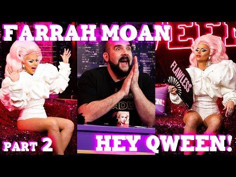 FARRAH MOAN on Hey Qween! with Jonny McGovern- Part 2