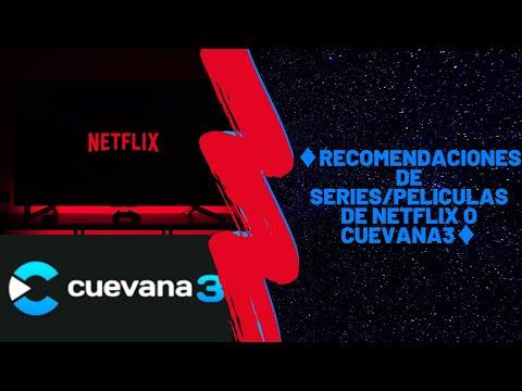 ♦Recomendaciones De Series/Peliculas De Netflix o Cuevana3♦