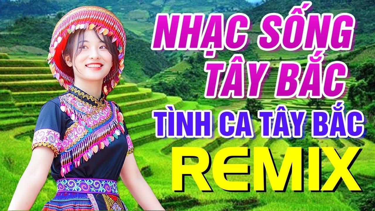 Nhạc Sống Tây Bắc Remix Bass Rung Đồi Chuyển Núi - Liên Khúc Nhạc Tây Bắc Tiền Chiến Remix 2020