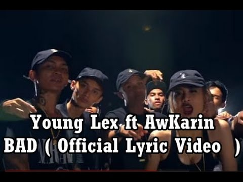 Young Lex ft AwKarin - BAD Lirik