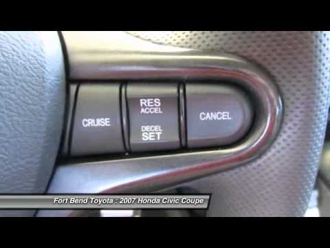 2007 honda civic coupe at fort bend toyota in richmond 7h548081 youtube. Black Bedroom Furniture Sets. Home Design Ideas